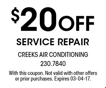 $20 Off service repair. With this coupon. Not valid with other offers or prior purchases. Expires 03-04-17.