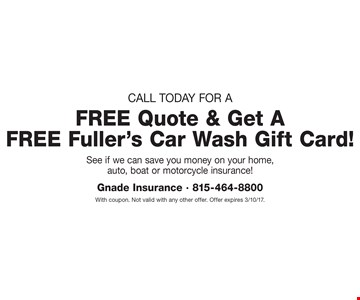 Call today for a Free quote & get a free Fuller's car wash gift card! With coupon. Not valid with any other offer. Offer expires 3/10/17.