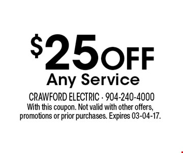 $25 Off Any Service. With this coupon. Not valid with other offers, promotions or prior purchases. Expires 03-04-17.