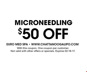 $50 OFF Microneedling. With this coupon. One coupon per customer.Not valid with other offers or specials. Expires 02-18-17.