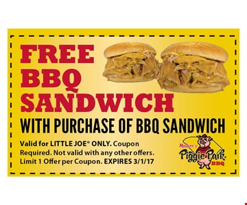 Free BBQ sandwich. With purchase of BBQ sandwich. Valid for LITTLE JOE ONLY. Coupon Required. Not valid with any other offers. Limit 1 Offer per Coupon. EXPIRES 3/1/17