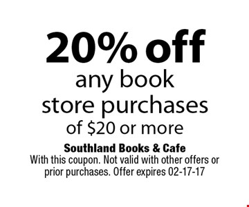 20% off any book store purchasesof $20 or more.