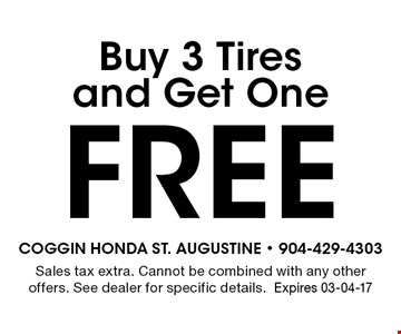 Free Buy 3 Tires and Get One. Sales tax extra. Cannot be combined with any other offers. See dealer for specific details.Expires 03-04-17