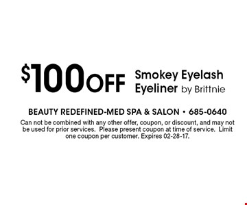 $100 Off Smokey Eyelash Eyeliner by Brittnie. Can not be combined with any other offer, coupon, or discount, and may not be used for prior services.Please present coupon at time of service.Limit one coupon per customer. Expires 02-28-17.