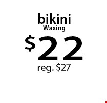 bikini Waxing $22 reg. $27. With this Clipper coupon. Not valid with other offers or prior services. Offer expires 02-20-17.
