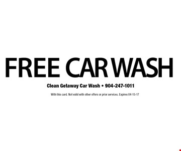FREE CAR WASH. With this card. Not valid with other offers or prior services. Expires 04-15-17