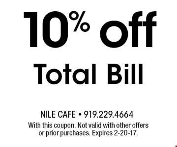 10% off Total Bill . With this coupon. Not valid with other offers or prior purchases. Expires 2-20-17.