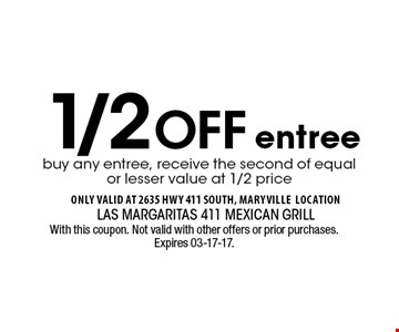 1/2Off buy any entree, receive the second of equal or lesser value at 1/2 priceentree . With this coupon. Not valid with other offers or prior purchases. Expires 03-17-17.