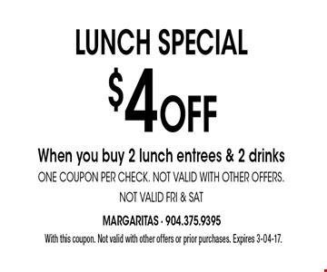 $4 Off LUNCH SPECIAL. With this coupon. Not valid with other offers or prior purchases. Expires 3-04-17.