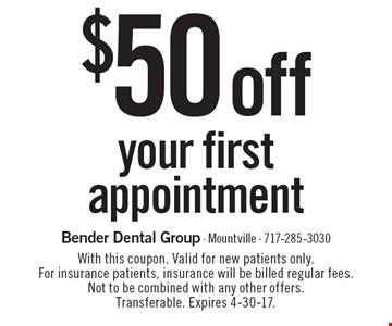 $50 off your first appointment. With this coupon. Valid for new patients only. For insurance patients, insurance will be billed regular fees. Not to be combined with any other offers. Transferable. Expires 4-30-17.