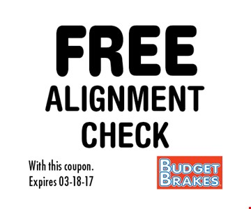 FREE ALIGNMENT CHECK. With this coupon.Expires 03-18-17