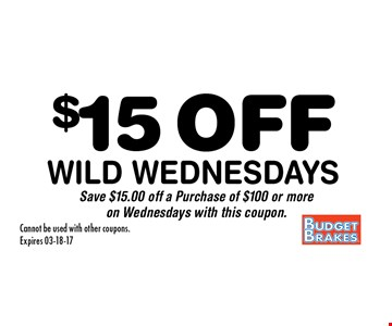 $15 OFFWild Wednesdays Save $15.00 $100 PurchaseWednesdays with this coupon.. Cannot be used with other coupons.Expires 03-18-17