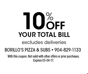 10% Off YOUR TOTAL BILL excludes deliveries. With this coupon. Not valid with other offers or prior purchases. Expires 03-04-17.