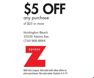 $5 off any purchase of $25 or more. With this coupon. Not valid with other offers or prior purchases. No cash value. Expires 4-3-17.
