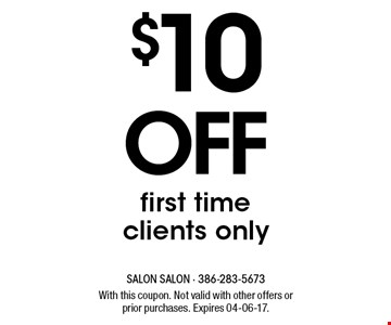 $10 off first time clients only. With this coupon. Not valid with other offers or prior purchases. Expires 04-06-17.