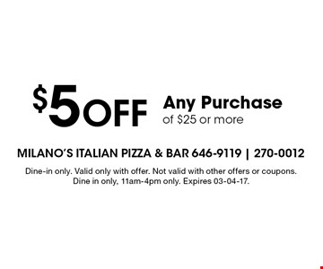 $5 Off Any Purchase of $25 or more. Dine-in only. Valid only with offer. Not valid with other offers or coupons. Dine in only, 11am-4pm only. Expires 03-04-17.