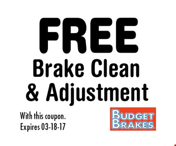 FREE Brake Clean& Adjustment. With this coupon.Expires 03-18-17