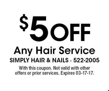 $5 off Any Hair Service. With this coupon. Not valid with other offers or prior services. Expires 03-17-17.