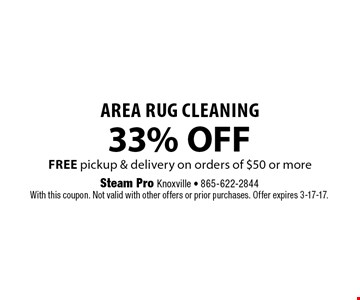 33% OFF Area Rug Cleaning. Steam Pro Knoxville - 865-622-2844With this coupon. Not valid with other offers or prior purchases. Offer expires 3-17-17.