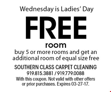 Wednesday is Ladies' DayFree roombuy 5 or more rooms and get an additional room of equal size free. With this coupon. Not valid with other offers or prior purchases. Expires 03-27-17.