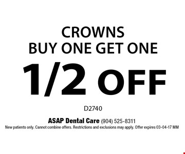 1/2 OFF CrownsBUY ONE GET ONE. ASAP Dental Care (904) 525-8311New patients only. Cannot combine offers. Restrictions and exclusions may apply. Offer expires 03-04-17 MM
