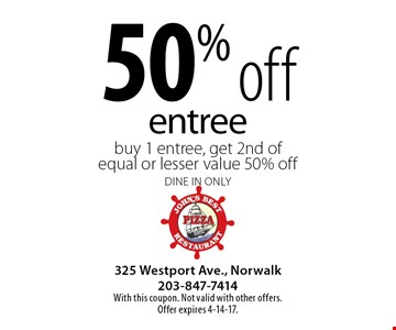 50% off entree buy 1 entree, get 2nd of equal or lesser value 50% off. Dine in only. With this coupon. Not valid with other offers. Offer expires 4-14-17.