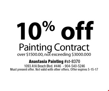 10% off Painting Contractover $1500.00, not exceeding $3000.000. Must present offer. Not valid with other offers. Offer expires 5-15-17