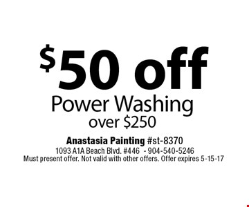 $50 off Power Washingover $250. Must present offer. Not valid with other offers. Offer expires 5-15-17