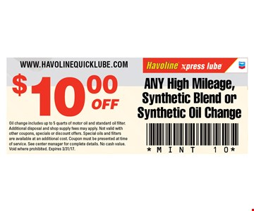 $10 OFF ANY High Mileage, Synthetic Blend or Synthetic Oil Change. Oil change includes up to 5 quarts of motor oil and standard oil filter. Additional disposal and shop supply fees may apply. Not valid with other coupons, specials or discount offers. Special oils and filters are available at an additional cost. Coupon must be presented at time of service. See center manager for complete details. No cash value. Void where prohibited. Expires 3/31/17.