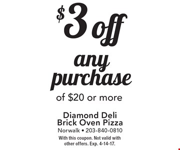 $3 off any purchase of $20 or more. With this coupon. Not valid with other offers. Exp. 4-14-17.