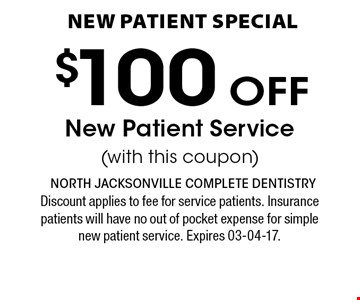 $100 oFF New Patient Service(with this coupon). Discount applies to fee for service patients. Insurance patients will have no out of pocket expense for simple new patient service. Expires 03-04-17.