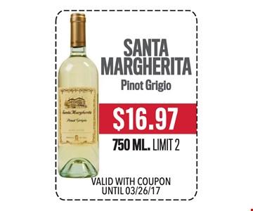 $16.97 Santa Margherita Pinot Grigio 750 ML. Limit 2.
