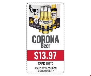 $13.97 Corona Beer 12 Pk. Limit 2