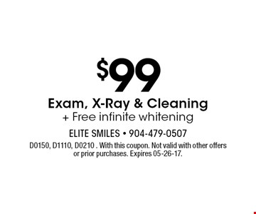 $99 Exam, X-Ray & Cleaning + Free infinite whitening. D0150, D1110, D0210 . With this coupon. Not valid with other offers or prior purchases. Expires 05-26-17.