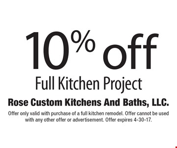10% off Full Kitchen Project. Offer only valid with purchase of a full kitchen remodel. Offer cannot be used with any other offer or advertisement. Offer expires 4-30-17.