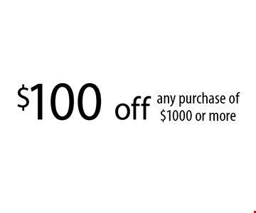 $100 off any purchase of $1000 or more. With this coupon. Not valid with other offers or prior services. Coupon must be presented upon estimate Expires 03-27-17.