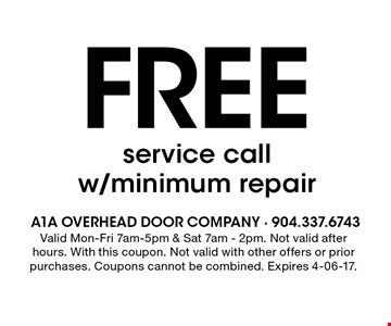 Free service call w/minimum repair. Valid Mon-Fri 7am-5pm & Sat 7am - 2pm. Not valid after hours. With this coupon. Not valid with other offers or prior purchases. Coupons cannot be combined. Expires 4-06-17.