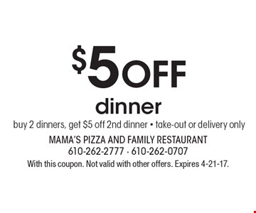 $5 Off dinner buy 2 dinners, get $5 off 2nd dinner - take-out or delivery only. With this coupon. Not valid with other offers. Expires 4-21-17.