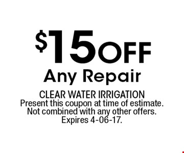$15 Off Any Repair. Present this coupon at time of estimate.Not combined with any other offers.Expires 4-06-17.