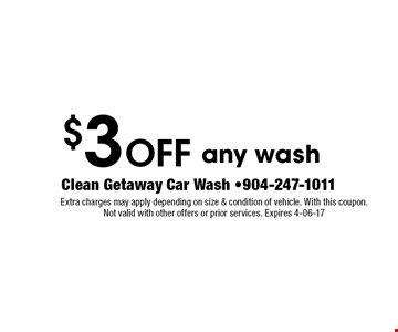 $3 Off any wash. Extra charges may apply depending on size & condition of vehicle. With this coupon. Not valid with other offers or prior services. Expires 4-06-17