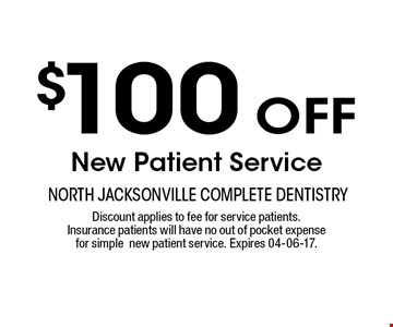 $100 oFF New Patient Service. Discount applies to fee for service patients.Insurance patients will have no out of pocket expensefor simplenew patient service. Expires 04-06-17.