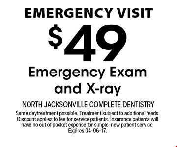 $49 Emergency Exam and X-ray. Same day treatment possible. Treatment subject to additional feeds. Discount applies to fee for service patients. Insurance patients will have no out of pocket expense for simplenew patient service. Expires 04-06-17.