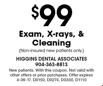 $99 Exam, X-rays, & Cleaning (Non-insured new patients only.). New patients. With this coupon. Not valid with other offers or prior purchases. Offer expires 4-06-17. D0150, D0274, D0330, D1110