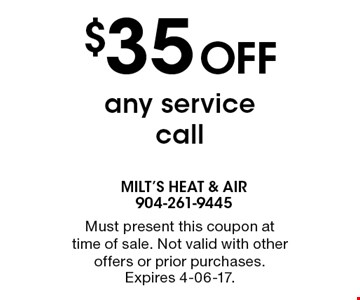 $35 Off any service call. Must present this coupon at time of sale. Not valid with other offers or prior purchases. Expires 4-06-17.