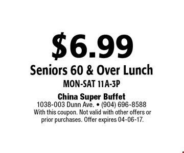 $6.99 Seniors 60 & Over Lunch Mon-Sat 11a-3p. With this coupon. Not valid with other offers or prior purchases. Offer expires 04-06-17.