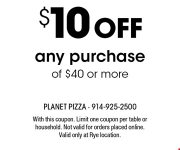 $10 off any purchase of $40 or more. With this coupon. Limit one coupon per table or household. Not valid for orders placed online. Valid only at Rye location.