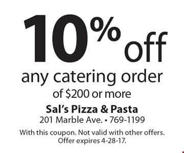 10% off any catering order of $200 or more. With this coupon. Not valid with other offers. Offer expires 4-28-17.