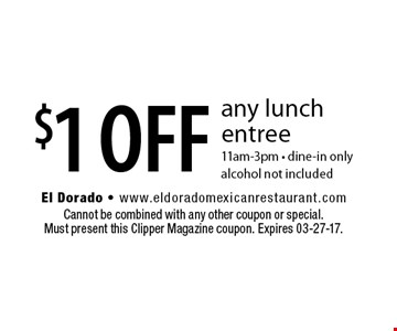$1 OFF any lunch entree. Cannot be combined with any other coupon or special.Must present this Clipper Magazine coupon. Expires 03-27-17.