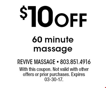 $10 Off 60 minute massage. With this coupon. Not valid with other offers or prior purchases. Expires 03-30-17.