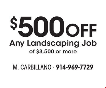 $500 Off Any Landscaping Job of $3,500 or more.
